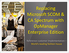 Replacing scom and ca spectrum with OpManager